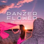 Panzer Flower Feat. Hubert Tubbs We Are Beautiful