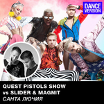 Quest Pistols Show vs. Slider & Magnit Санта Лючия (Dance Version)