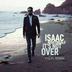 Isaac Nightingale It's Not Over (Fisun Remix) (Single)