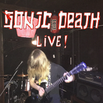 SONIC DEATH LIVE!