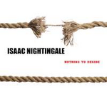 Isaac Nightingale Nothing to Decide (Single)