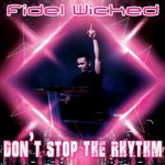 Fidel Wicked Don't Stop The Rhythm (Single)