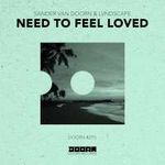 Sander van Doorn & LVNDSCAPE Need To Feel Loved
