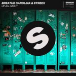 Breathe Carolina & Streex Up All Night