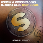 KSHMR & Crossnaders feat. Micky Blue Back To Me