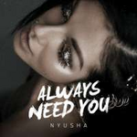 Nyusha Always Need You (Single)