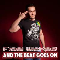 Fidel Wicked And The Beat Goes On (Single)