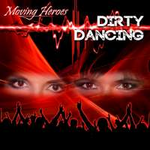 Moving Heroes Drity Dancing (Single)
