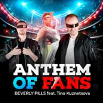 Beverly Pills feat. Tina Kuznetsova Anthem of Fans (Single)