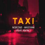 Nebezao & Mastank feat. Rafal Taxi (Single)
