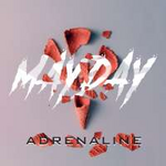 MAYDAY Adrenaline (Single)